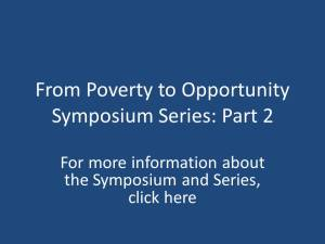 From Poverty to Opportunity Symposium Series box Part 2